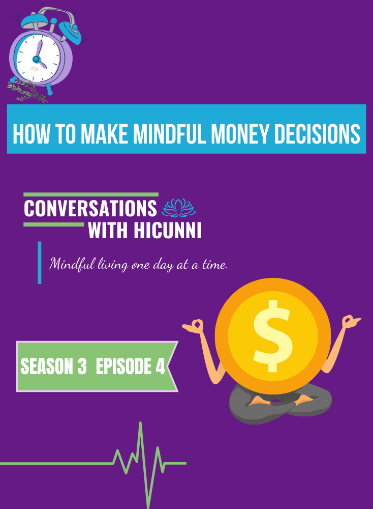 Season 3 Episode 4 How To Make Mindful Money Decisions